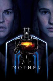 I Am Mother (2019) หุ่นเหล็ก โลกเรียกแม่