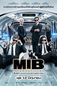 Men in Black International MIB 4 (2019) เอ็มไอบี หน่วยจารชนสากลพิทักษ์โลก