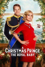 A Christmas Prince: The Royal Baby (2019) เจ้าชายคริสต์มาส รัชทายาทน้อย