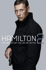 Hamilton 2: But Not if it Concerns Your Daughter (2012) สายลับล่าทรชน 2