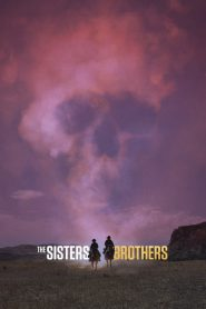 The Sisters Brothers (2018) พี่น้องนักฆ่า นามว่าซิสเตอร์ (ซับไทย)