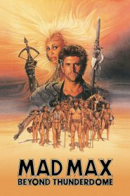 Mad Max 3: Beyond Thunderdome (1985) แมดแม็กซ์ 3 : โดมบันลือโลก