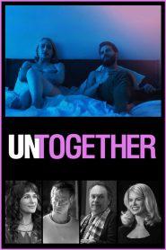 Untogether (2018) รวมกันเราอยู่ (ซับไทย)