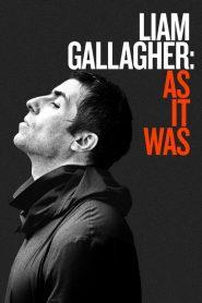 Liam- As It Was (2019) เลียม กัลลาเกอร์ ตัวตนไม่เคยเปลี่ยน