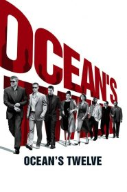Oceans Twelve (2004) 12 มงกุฎ ปล้นสุดโลก