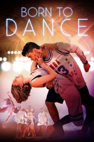 Born to Dance (2015) เกิดมาเพื่อเต้น