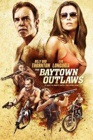 The Baytown Outlaws (2012) อึ๋มโหดแค้นแหกกระสุน