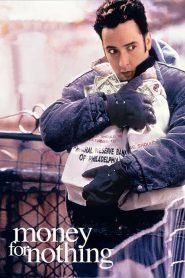 Money for Nothing (1993) เงินเพื่ออะไร