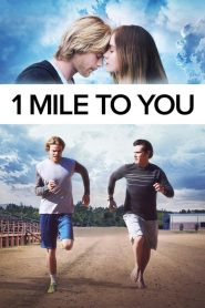 Life at These Speeds (1 Mile To You) (2017) ไมล์นี้เพื่อเธอ