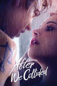[NETFLIX] After We Collided (2020) อาฟเตอร์ วี โคไลเด็ด