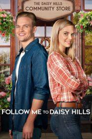 Follow Me to Daisy Hills (2020) ปิ๊งรักอีกครั้งที่เดซี่ฮิล