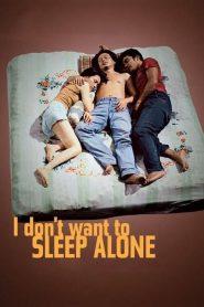 I Dont Want To Sleep Alone (2006) เปลือยหัวใจเหงา