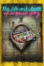 The Life and Death of a Porno Gang (2009)