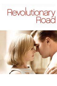 Revolutionary Road (2008) ถนนแห่งฝัน…สองเรานิรันดร์