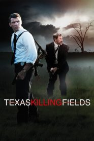 Texas Killing Fields (2011) ล่าเดนโหด โคตรต่างขั้ว