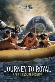 Journey to Royal: A WWII Rescue Mission (2021) กู้ภัยนรก สงครามโลก
