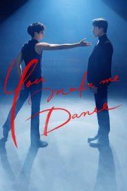 You Make Me Dance (2021) EP.1-8 จบ (ซับไทย)