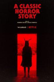 [NETFLIX] A Classic Horror Story (2021) สร้างหนังสั่งตาย