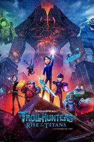 [NETFLIX] Trollhunters Rise of the Titans (2021) โทรลล์ฮันเตอร์ส ไรส์ ออฟ เดอะ ไททันส์