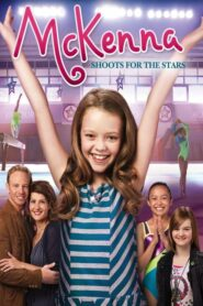 [NETFLIX] An American Girl McKenna Shoots for the Stars (2012) แมคเคนน่าไขว่คว้าดาว