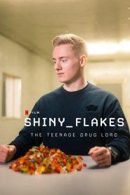 [NETFLIX] Shiny Flakes The Teenage Drug Lord (2021) ชายนี่ เฟลคส์ เจ้าพ่อยาวัยรุ่น