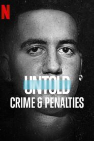 [NETFLIX] Untold Crime and Penalties (2021) ผิดกติกาต้องรับโทษ