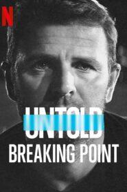 [NETFLIX] Untold – Breaking Point (2021) จุดแตกหัก