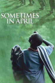 Sometimes in April (2005)