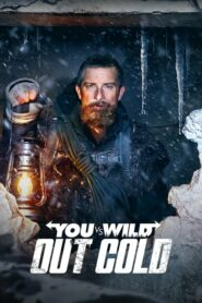 [NETFLIX] You vs. Wild Out Cold (2021) ผจญภัยสุดขั้วกับแบร์ กริลส์ ฝ่าหิมะ
