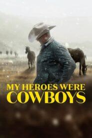 [NETFLIX] My Heroes Were Cowboys (2021) คาวบอยในฝัน