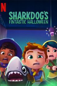 [NETFLIX] Sharkdogs Fintastic Halloween (2021) ชาร์คด็อกกับฮาโลวีนมหัศจรรย์